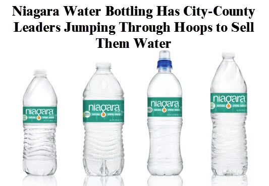 Niagara water bottles with copy: Niagara water bottling had ciy-county leaders jumping through hoops to sell them water