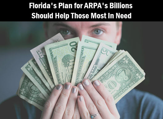 Woman holding money. Copy: Florida's plan for ARPA's billions should help those most in need.