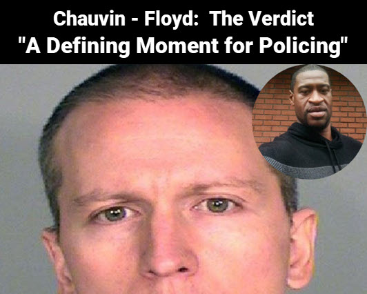 "Derek Chauvin with George Floyd inset. Copy, Chauvin-Floyd: The Verdict, ""A defining moment for policing."""